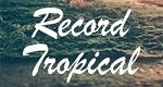Record Tropical